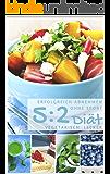 Erfolgreich abnehmen ohne Sport - 5 : 2 Diät - Vegetarisch lecker (Diätfrei abnehmen 6)