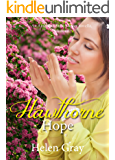 Hawthorn Hope: Christian Contemporary Romance Novella (American State Flower)