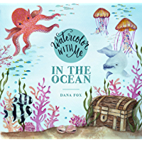 Watercolor with Me: In the Ocean (English Edition)