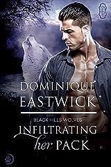 Infiltrating Her Pack (Black HIlls Wolves #20) Kindle Edition