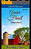 Amish Romance: John's Story (Amish Fruit Book 1)