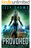 Provoked (Space Mage Book 1)