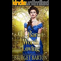 A Baron Worth Loving: A Historical Regency Romance Book