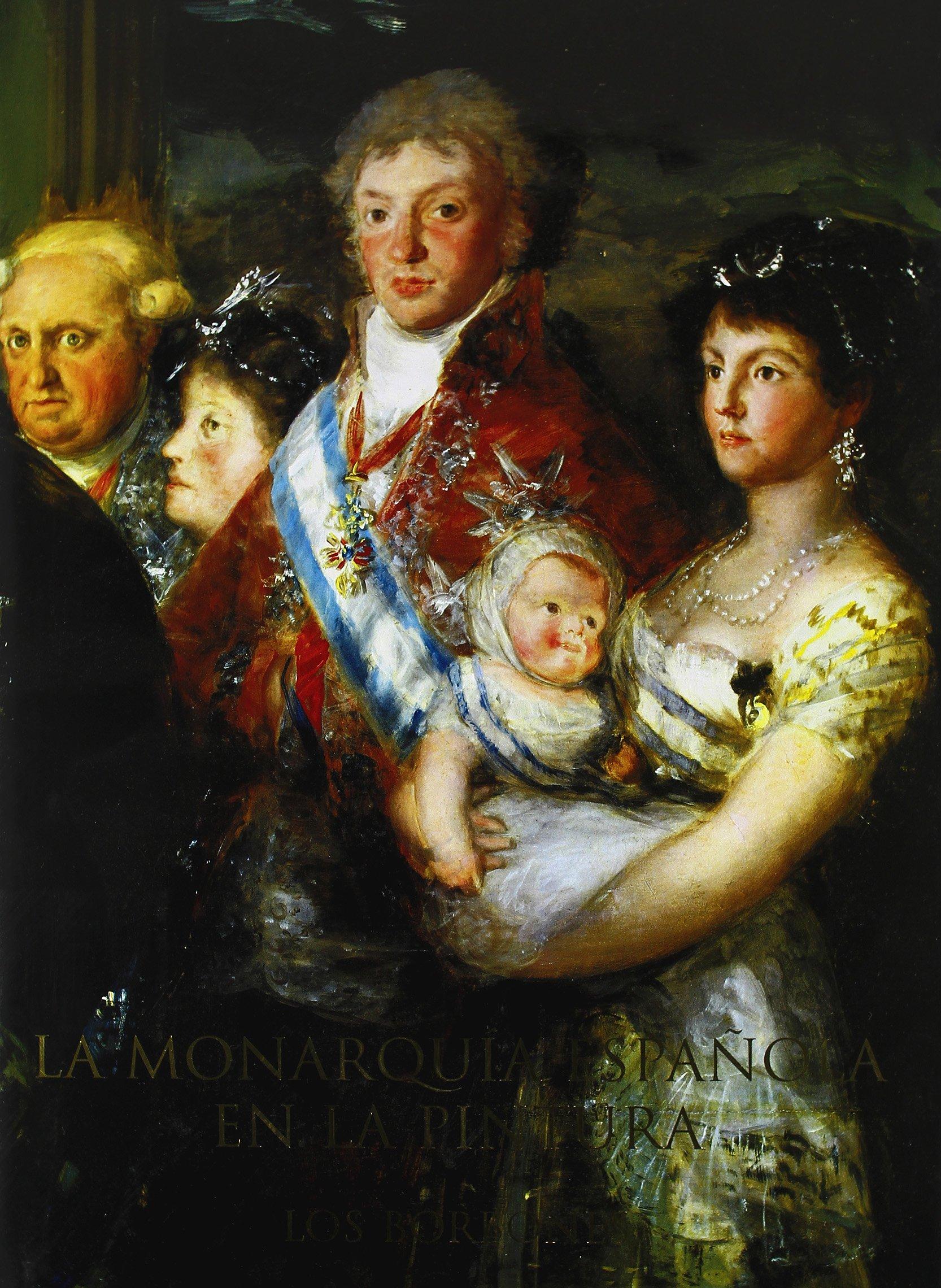 La Monarquía Española En La Pintura. Los Borbones ARTE: Amazon.es ...