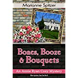 Bones, Booze & Bouquets: An Annie Ryan Cozy Mystery (Annie Ryan Cozy Mysteries Book 3)