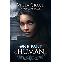 One Part Human (An Obscure Magic Book 1) (English Edition)
