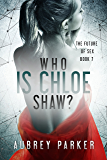 Who is Chloe Shaw? (The Future of Sex Book 7)