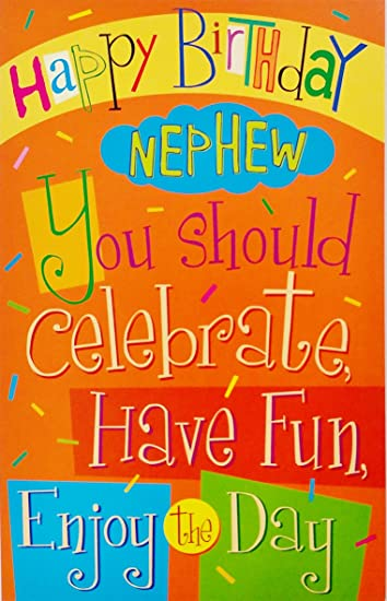 Amazon Com Happy Birthday Nephew Greeting Card Celebrate Have Fun