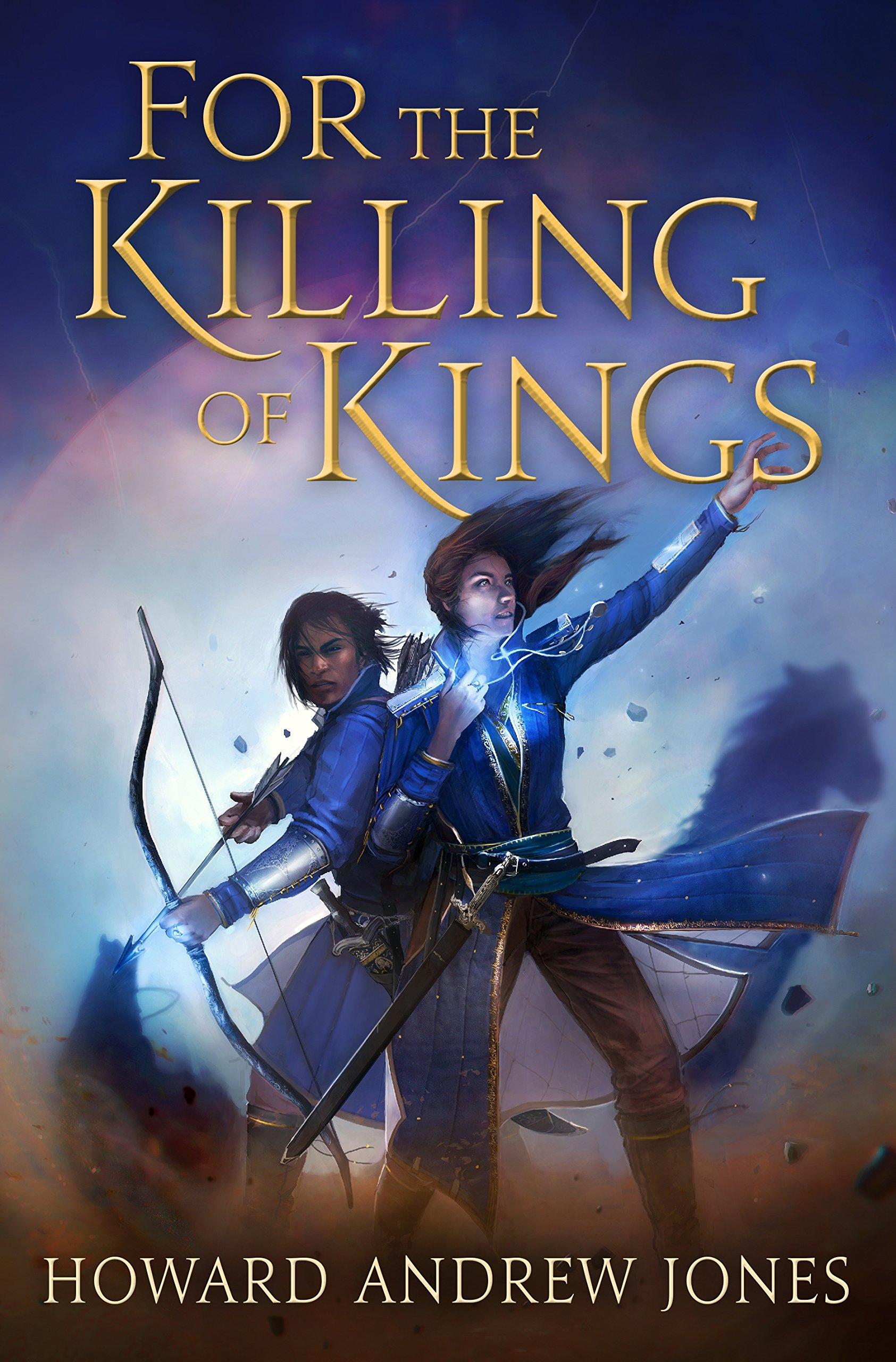For the Killing of Kings (The Ring-Sworn Trilogy): Howard Andrew