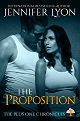 The Proposition (The Plus One Chronicles Book 1) Kindle Edition