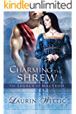 Charming the Shrew (The Legacy of MacLeod Book 1)