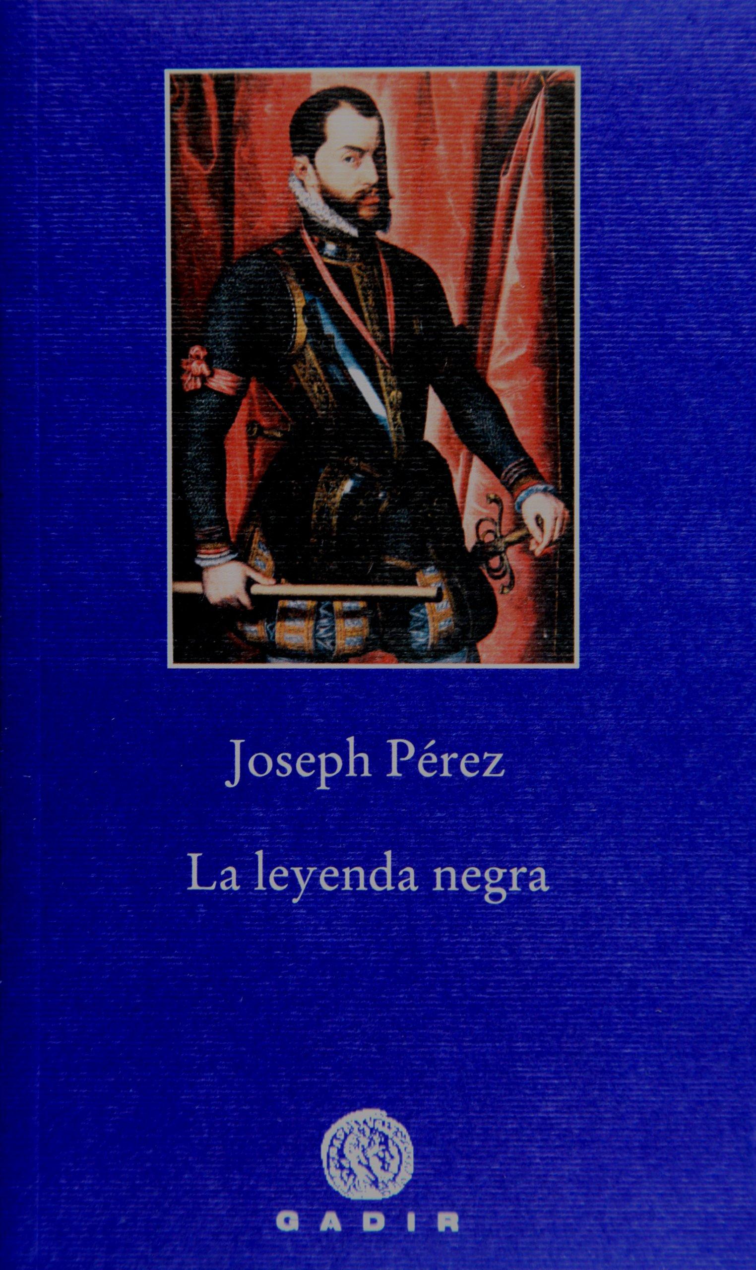 La leyenda negra (Pequeña Biblioteca): Amazon.es: Pérez, Joseph ...