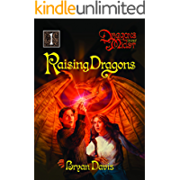 Raising Dragons (Dragons in our Midst Book 1)