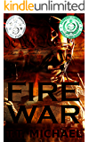 Fire War (Fire War Trilogy Book 1) (English Edition)