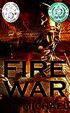 Fire War (Fire War Trilogy Book 1)