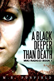 A Black Deeper Than Death (Tenebrous Chronicles/ Miki Radicci Book 1)