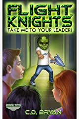 Take Me To Your Leader (Flight Knights, Book 2) Kindle Edition