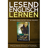 Englisch Lernen: Mit einem Urban Fantasy Roman: Volume 2 (Learn English for German Speakers - Urban Fantasy Novel edition)