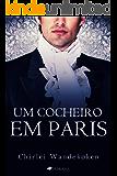 Um Cocheiro em Paris (O Quarteto do Norte Livro 3)