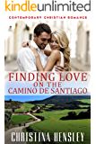 Contemporary Christian Romance: Finding Love on the Camino de Santiago: (Inspirational Romance)