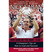 How Good Do You Want to Be?: A Champion's Tips on How to Lead and Succeed at Work and in Life (English Edition)
