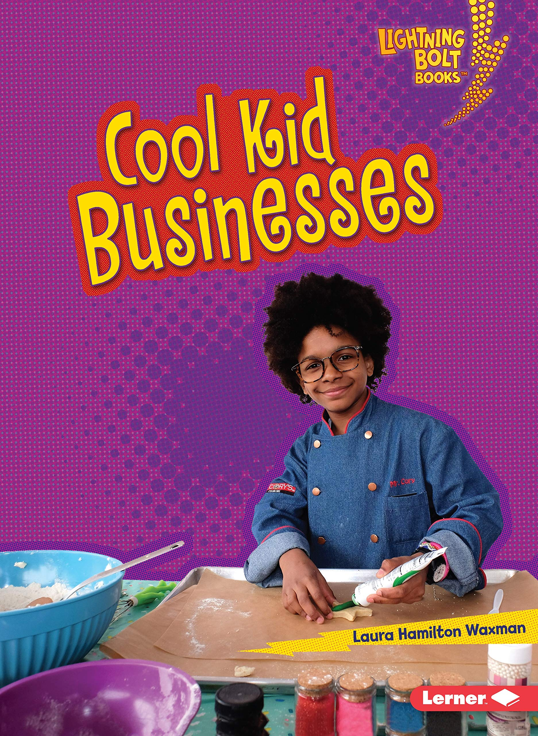 Cool Kid Businesses Lightning Bolt Books Kids In Charge Waxman Laura Hamilton 9781541589117 Amazon Com Books