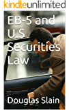 EB-5 and U.S Securities Law (Private Placement Handbook Series 2) (English Edition)