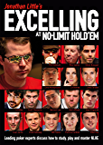 Jonathan Little's Excelling at No-Limit Hold'em: Leading poker experts discuss how to study, play and master NLHE