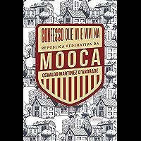 Confesso que vi e vivi na República Federativa da Mooca