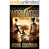 The Days of Elijah, Book Two: Wormwood: A Novel of the Great Tribulation in America