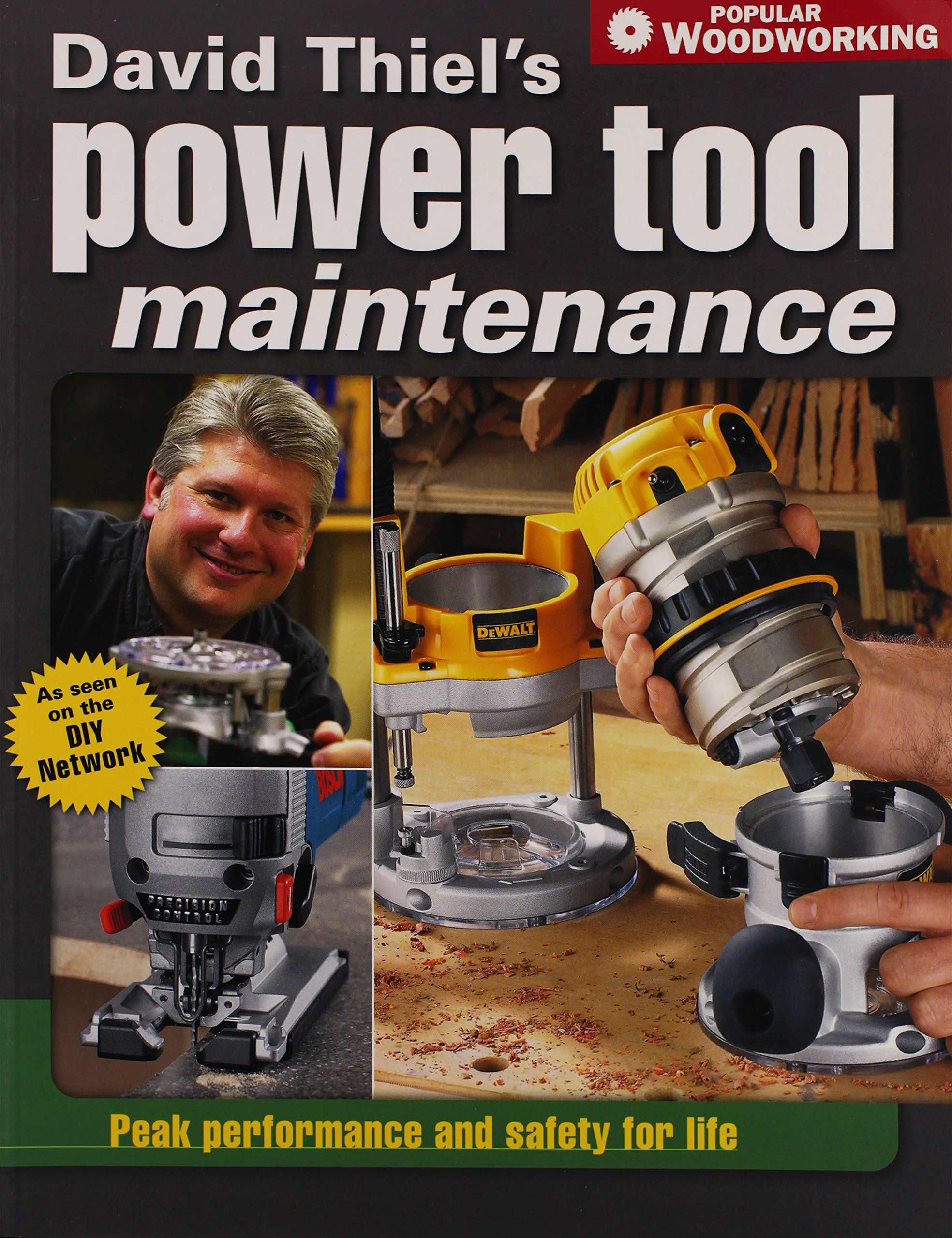 David Thiel's Power Tool Maintenance: Peak Performance and Safety for Life (Popular Woodworking)