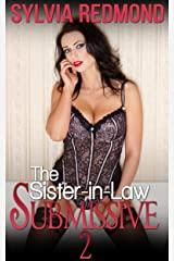 The Sister-in-Law Submissive 2 (The Desperate MILF Book 7) Kindle Edition