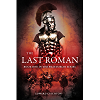 The Last Roman (The Praetorian Series Book 1)