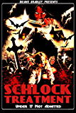 Schlock Treatment