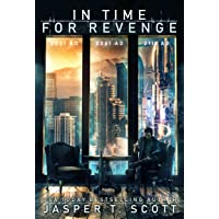 In Time For Revenge (A Standalone Sci-Fi Murder Mystery) (Scott Standalones Book 3)