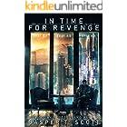 In Time For Revenge (A Standalone Sci-Fi Murder Mystery) (Scott Standalones)