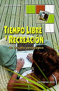 Tiempo libre y recreación (Red iberoamericana de animación nº 1) (Spanish Edition)
