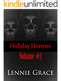 Holiday Horrors: Volume #1: Stories 1-3 in the Holiday Horrors Series