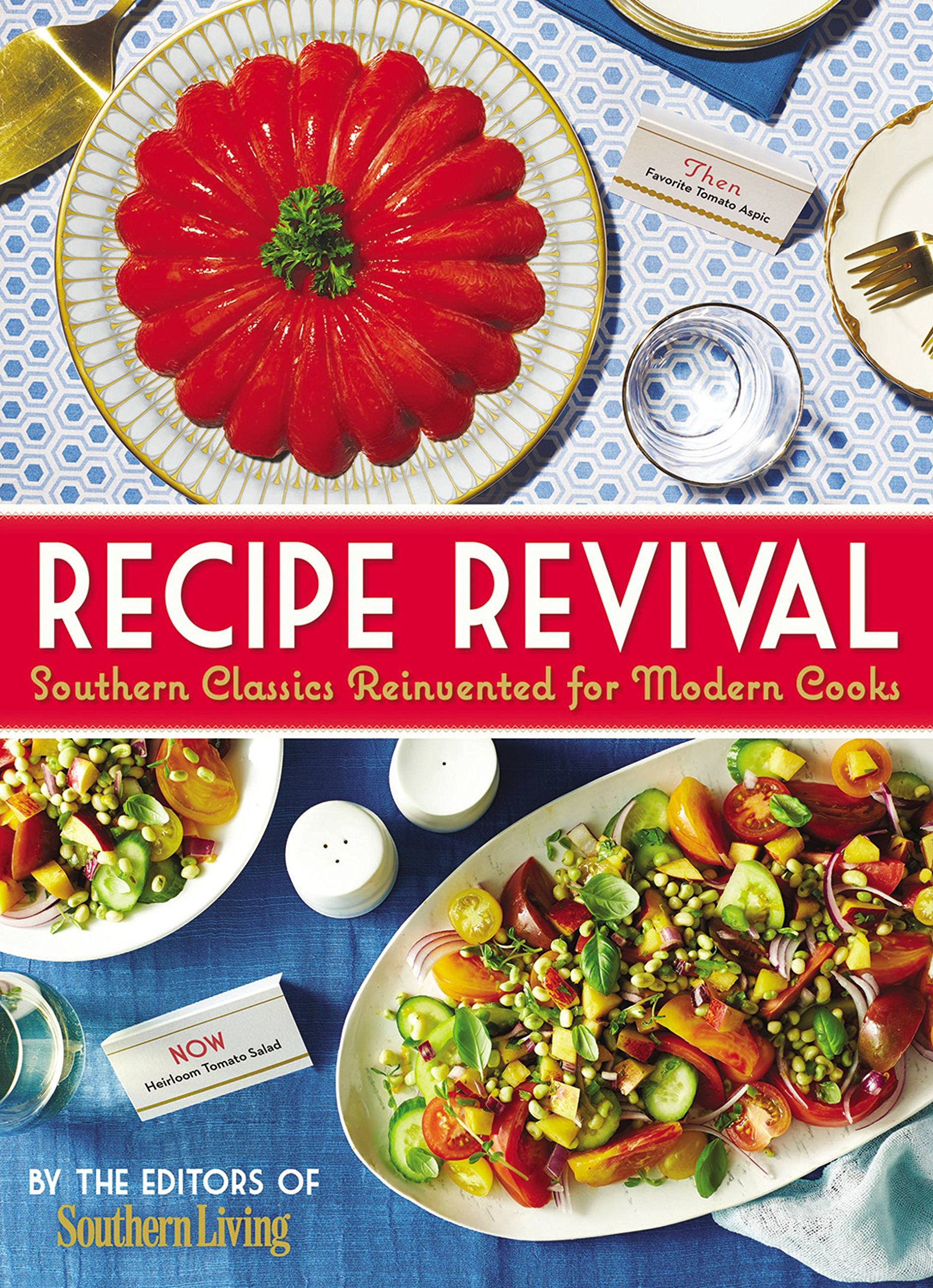 Read Online Recipe Revival: Southern Classics Reinvented for Modern Cooks pdf