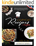 Copycat Recipes: A Step-by-Step Cookbook With Your Favorite Recipes From The Most Famous Restaurants. Learn How Easily…