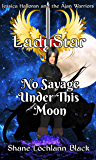 No Savage Under This Moon (Jessica Halloran and the Ajan Warriors Book 3)