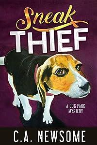 Sneak Thief: A Dog Park Mystery (Lia Anderson Dog Park Mysteries Book 4)