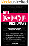K-POP DICTIONARY: 500 Essential K-Pop & K-Drama Vocabulary & Examples Every Fan Must Know
