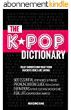 K-POP DICTIONARY: 500 Essential K-Pop & K-Drama Vocabulary & Examples Every Fan Must Know (English Edition)