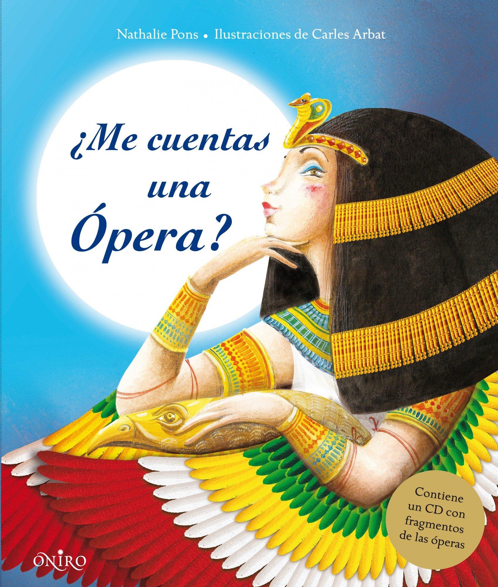 ¿Me cuentas una ópera?: Contiene un CD con fragmentos de las óperas (Ilustrados)