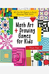 Math Art and Drawing Games for Kids:40+ Fun Art Projects to Build Amazing Math Skills Kindle Edition
