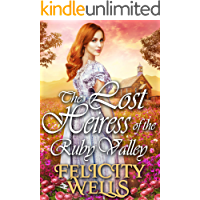 The Lost Heiress Of The Ruby Valley: A Clean Western Historical Romance Novel