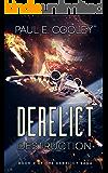 Derelict: Destruction (Derelict Saga Book 3)