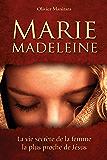 Marie Madeleine: La vie secrète de la femme la plus proche de Jésus (Livre Études)