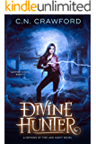 Divine Hunter: A Demons of Fire and Night Novel (The Vampire's Mage Series Book 4)